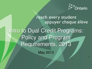 Intro to Dual Credit Programs: Policy and Program Requirements, 2013