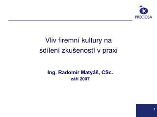 Ing. Radomír Matyáš, CSc. září 2007