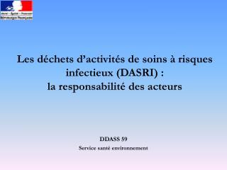Les déchets d'activités de soins à risques infectieux (DASRI) :  la responsabilité des acteurs