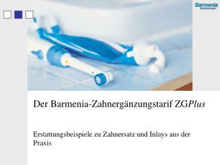 Der Barmenia-Zahnerg nzungstarif ZGPlus
