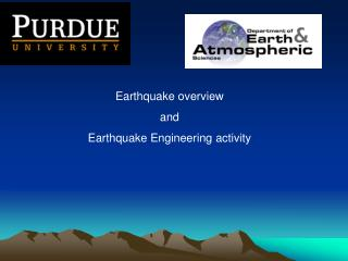 Earthquake overview  and  Earthquake Engineering activity