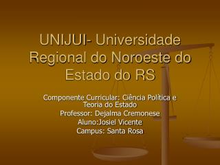 UNIJUI- Universidade Regional do Noroeste do Estado do RS