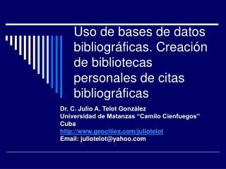 Uso de bases de datos bibliográficas. Creación de bibliotecas personales de citas bibliográficas