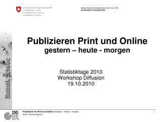 Publizieren Print und Online gestern – heute - morgen