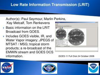 Low Rate Information Transmission (LRIT)