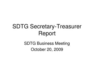 SDTG Secretary-Treasurer Report