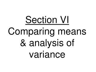 Section VI Comparing means & analysis of variance