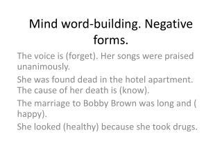 Mind word-building. Negative forms.
