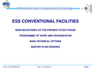 ESS CONVENTIONAL FACILITIES MAIN MILESTONES OF THE PRESENT STUDY PHASE