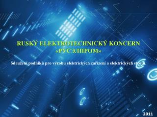 RUSKÝ ELEKTROTECHNICKÝ KONCERN «РУСЭЛПРОМ»