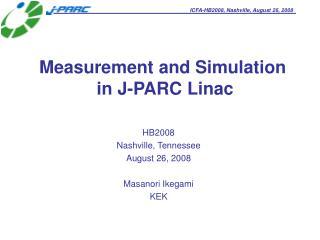 Measurement and Simulation   in J-PARC Linac