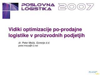 Vidiki optimizacije po-prodajne  logistike v proizvodnih podjetjih dr. Peter Meža, Gorenje d.d.