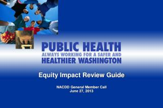 Equity Impact Review Guide NACDD General Member Call  June 27, 2013