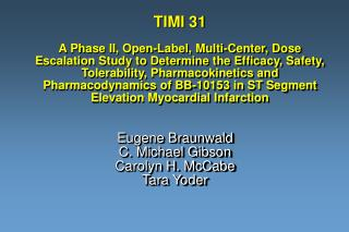 TIMI 31 A Phase II, Open-Label, Multi-Center, Dose Escalation ...