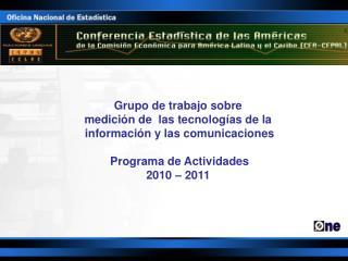 Grupo de trabajo sobre  medición de  las tecnologías de la   información  y las comunicaciones