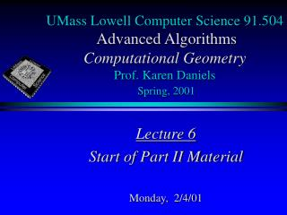Lecture 6 Start of Part II Material Monday,  2/4/01
