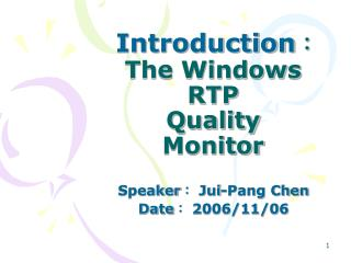 Introduction : The Windows  RTP  Quality  Monitor