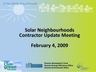 Solar Neighbourhoods Contractor Update Meeting February 4, 2009