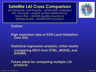 Outline: High resolution data at EOS Land Validation Core Site