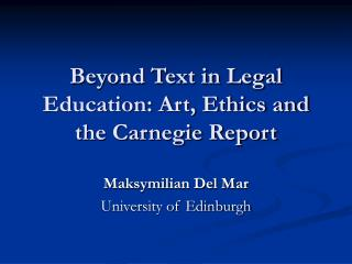 Beyond Text in Legal Education: Art, Ethics and the Carnegie Report