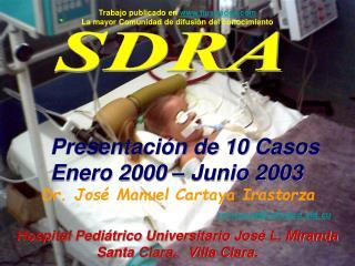 Presentación de 10 Casos Enero 2000 – Junio 2003