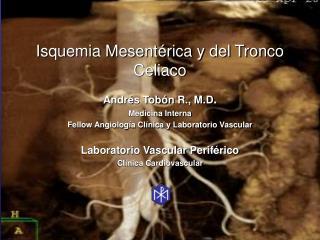 Isquemia Mesentérica y del Tronco Celiaco
