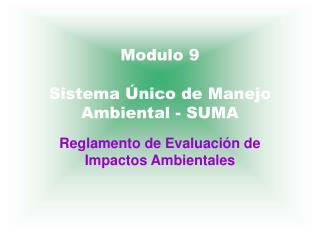 Modulo 9 Sistema Único de Manejo Ambiental - SUMA