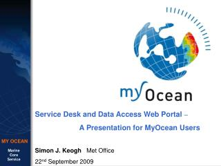 Service Desk and Data Access Web Portal  � A Presentation for MyOcean Users
