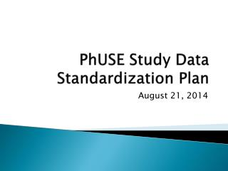 PhUSE  Study Data Standardization Plan