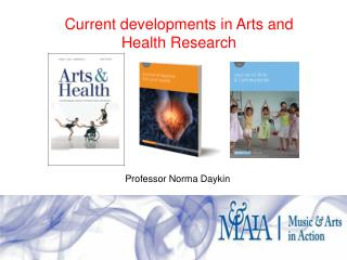 Current developments in Arts and Health Research