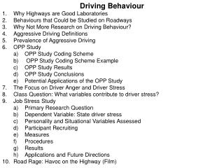 Driving Behaviour Why Highways are Good Laboratories Behaviours that Could be Studied on Roadways