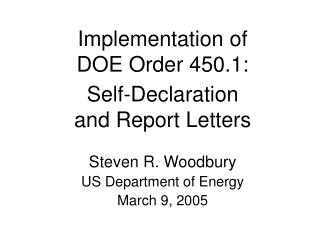 Implementation of  DOE Order 450.1:  Self-Declaration  and Report Letters