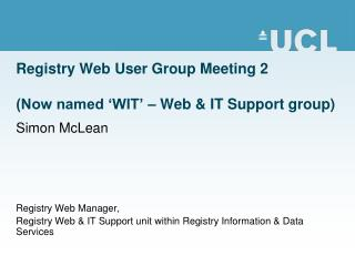 Registry Web User Group Meeting 2 (Now named 'WIT' – Web & IT Support group)