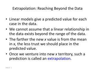 Extrapolation: Reaching Beyond the Data