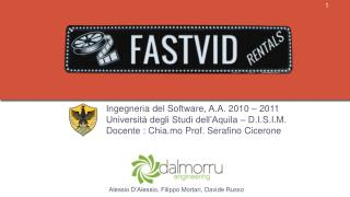 Ingegneria del Software, A.A. 2010  – 2011 Università degli Studi dell'Aquila – D.I.S.I.M.