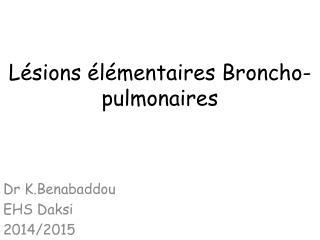 Lésions élémentaires Broncho-pulmonaires