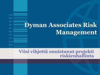 Dyman Associates Risk Management: Viisi vihjettä onnistunut