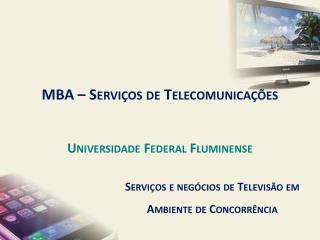 Serviços e negócios de Televisão em Ambiente de Concorrência