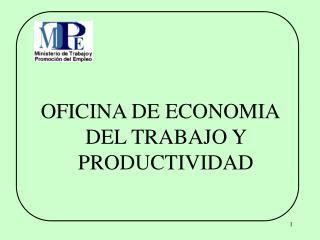 OFICINA DE ECONOMIA DEL TRABAJO Y PRODUCTIVIDAD
