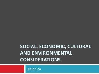 Social, economic, cultural and environmental considerations