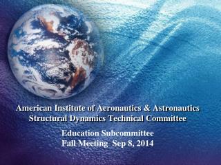 American Institute of Aeronautics & Astronautics Structural Dynamics Technical Committee