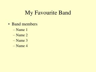My Favourite Band