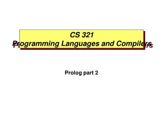 CS 321 Programming Languages and Compilers