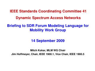 IEEE Standards Coordinating Committee 41 Dynamic Spectrum Access Networks