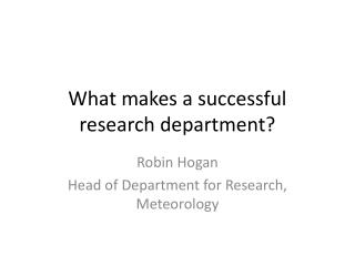 What makes a successful research department?
