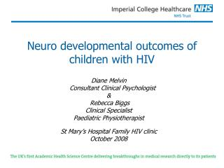 Neuro developmental outcomes of children with HIV