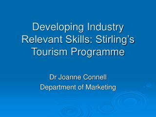 Developing Industry Relevant Skills: Stirling's Tourism Programme