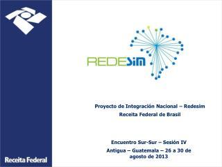 Pro yecto  de Integra ción  Nacional – Redesim Receita Federal d e  Brasil