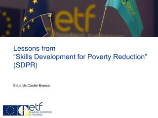 "Lessons from  ""Skills Development for Poverty Reduction"" (SDPR)"