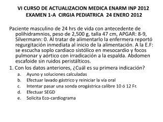 VI CURSO DE ACTUALIZACION MEDICA ENARM INP 2012 EXAMEN  1-A   CIRGIA  PEDIATRICA  24  ENERO  2012